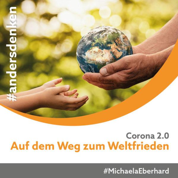 Corona 2.0 - Auf dem Weg zum Weltfrieden