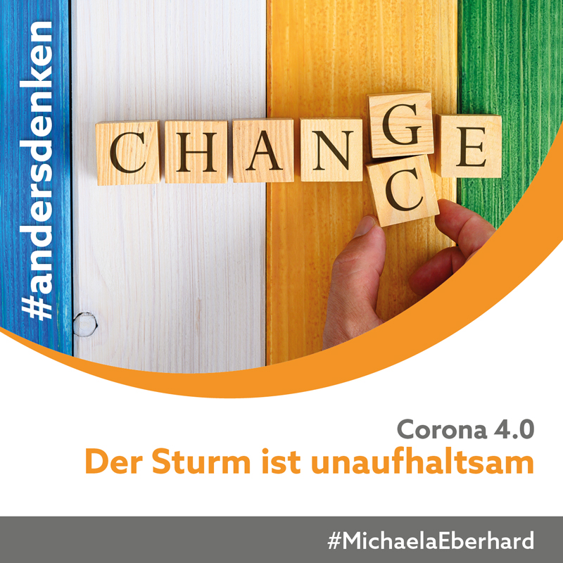 Corona 4.0 – Der Sturm ist unaufhaltsam