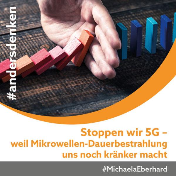 Stoppen wir 5G – weil Mikrowellen-Dauerbestrahlung uns noch kränker macht